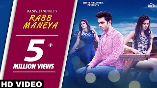 Rabb Maneya (Full Video) Danish J Singh ft. Raashi Sood, Kanika Mann | Latest Punjabi Songs 2018