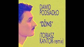 Dawid Podsiadło    DŻINS (Tobiasz Kantor Remix)
