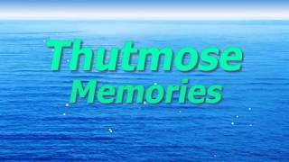 Thutmose Memories (lyrics)