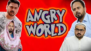 Angry World | Comedy Skit | The Idiotz