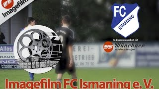 preview picture of video 'Imagefilm FC Ismaning e.V. | Münchner Mediendesign (MMD)'