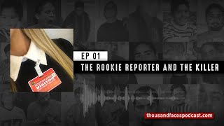 Episode 1 - The Rookie Reporter and the Killer