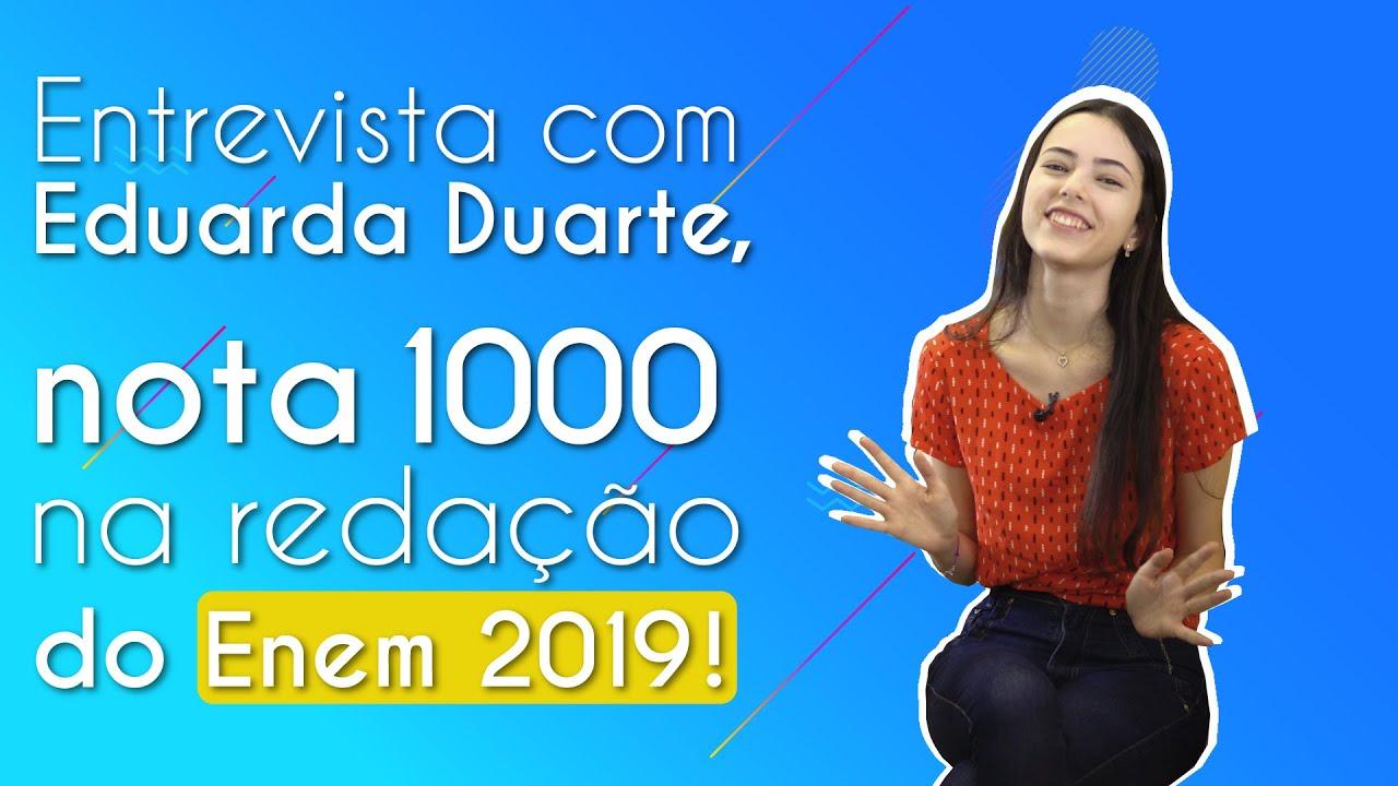 Entrevista com Eduarda Duarte, nota 1000 na redação do Enem 2019