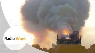 Kucharczyk: Rok temu spłonęła Notre-Dame, a teraz mamy koronawirusa. Dla mnie to znaki Opatrzności