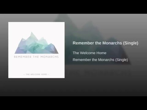 The Welcome Home - Remember the Monarchs