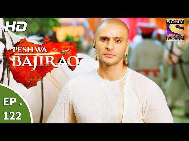 Peshwa Bajirao – 11th July 2017 – Episode 122 – Full Episode | SET TV