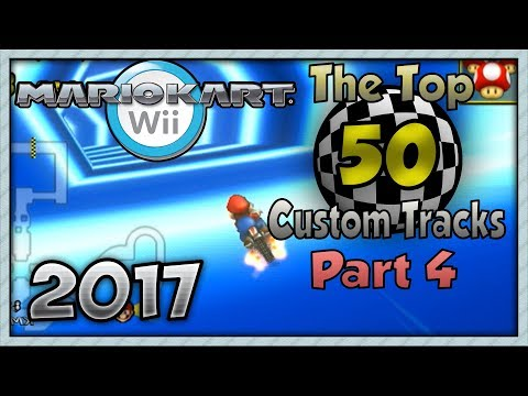 Mario Kart Wii - Top 50 Custom Tracks (2017) Part 2 - TWD98