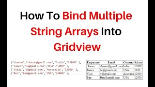 how to bind multiple arrays string into gridview in asp.net c# 4.6