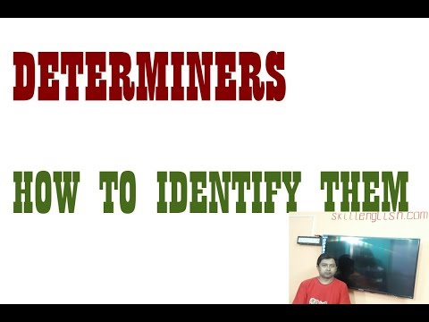 DETERMINERS - How to Identify Them