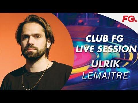 LEMAITRE LIVE STREAM   CLUB FG   DJ MIX
