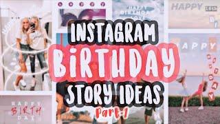 AESTHETIC INSTAGRAM BIRTHDAY STORY IDEAS 🎉
