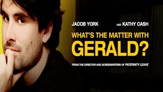 What's the Matter with Gerald?  Trailer
