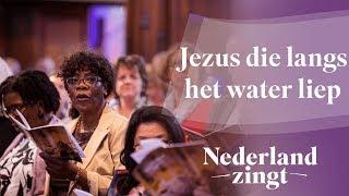 Nederland Zingt: Jezus die langs het water liep