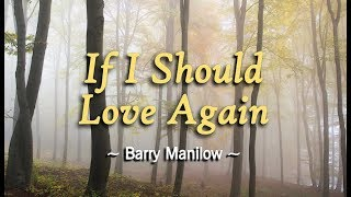 If I Should Love Again - Barry Manilow (KARAOKE)