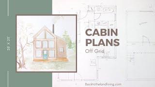 Designing An OFF GRID CABIN | 23 X 28 Cabin Floor Plans