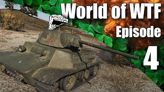 WoT || World of WTF || Episode 4