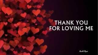 THANK YOU FOR LOVING ME - (Lyrics)