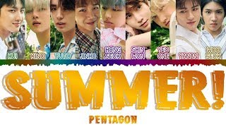 PENTAGON (펜타곤)   SUMMER! (Color Coded Han_Rom_Eng) Lyrics