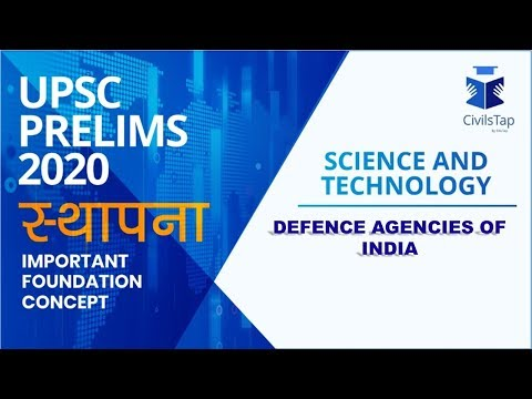 IAS Questions – Defence Agencies of India - Science and Technology – STHAAPNA