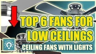 Top 6 fans for low ceilings (Fans with Lights)