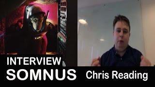 Somnus 2016 SciFi Movie Chris Reading Director  Interview