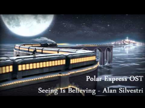 Seeing Is Believing - Alan Silvestri (Polar Express OST)
