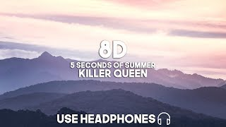 5 Seconds Of Summer   Killer Queen (8D Audio)