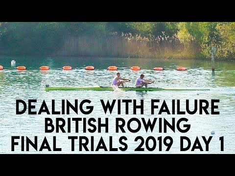 BRITISH ROWING FINAL TRIALS DAY 1 | DEALING WITH FAILURE