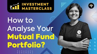 How to Analyse your Mutual Fund Portfolio? | Investment Masterclass