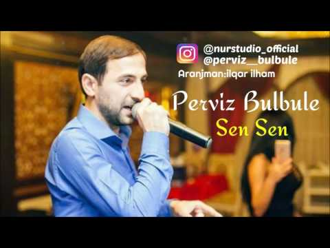 Perviz Bulbule - Sen Sen (2017)