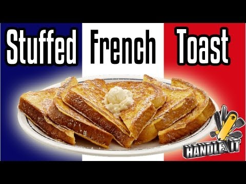 Handle It – Stuffed French Toast