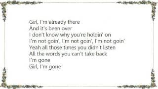 Brantley Gilbert - I'm Gone Lyrics