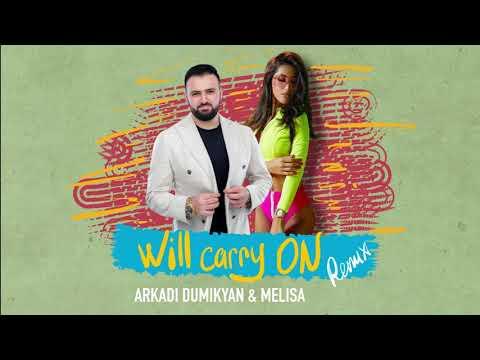 ARKADI DUMIKYAN & MELISA - WILL CARRY ON ( Official Remix 2020)