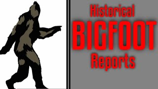 Historical Bigfoot Sighting Reports