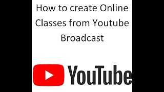 How to create Online classes from Youtube Broadcast - Download this Video in MP3, M4A, WEBM, MP4, 3GP
