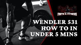 Wendler 531 | How to in under 5 mins!