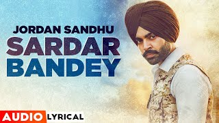 Sardaar Bandey (Audio  Lyrical) | Jordan Sandhu Ft. Manni Sandhu | Latest Punjabi Song 2020