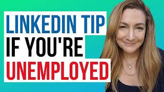 Quick Tip: What To Put On LinkedIn When You're Unemployed