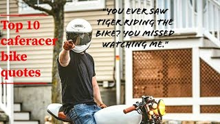 Top 10 Caferacer Bike Quotes | For Whatsapp And Instagram