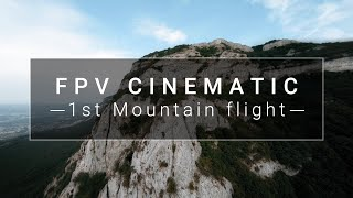 FPV CINEMATIC - 1st Mountain flight