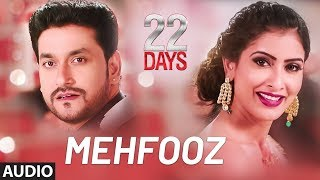 Mehfooz Full Song | 22 Days | Rahul Dev, Shiivam Tiwari