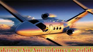 Get fastest service by Vedanta Air Ambulance Service in Raipur