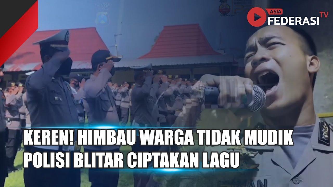 KEREN! HIMBAU WARGA TIDAK MUDIK , POLISI BLITAR CIPTAKAN LAGU