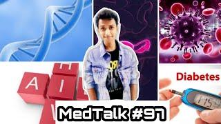 MedTalk #97 - Cervical Cancer,HIV Aids,Gujarat Aids Cases,Human Genome Catelogue,Diabetes Patients