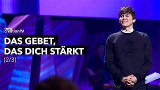 Das Gebet, das dich stärkt 2/3 I New Creation TV Deutsch