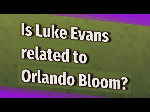 Is Luke Evans related to Orlando Bloom?