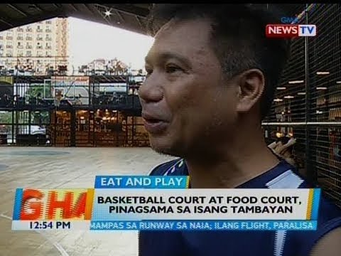 [GMA]  BT: Basketball court at food court, pinagsama sa isang tambayan