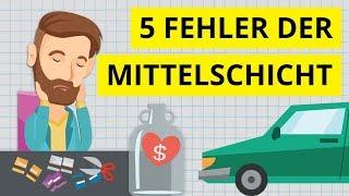5 Finanzfehler der Mittelschicht, mit denen man sich die Zukunft verbaut!