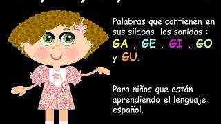 GA ,GE , GI . GO  Y GU , EN LAS PALABRAS  -  LECCIONES PARA NIÑOS - ESPAÑOL PARA TODOS