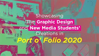 Showcasing the Graphic Design and New Media Students' Creations in Port o' Folio 2020